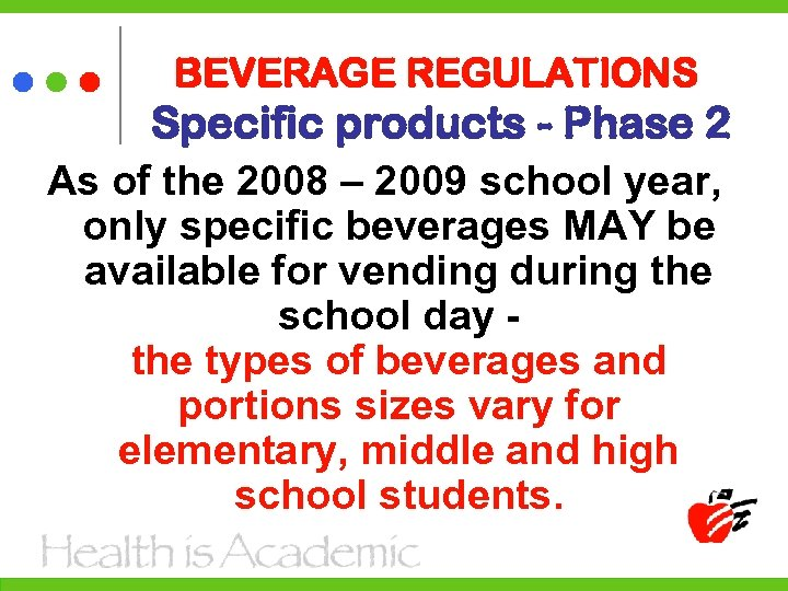 BEVERAGE REGULATIONS Specific products - Phase 2 As of the 2008 – 2009 school