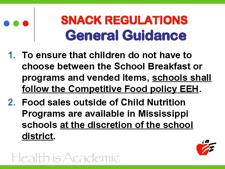 SNACK REGULATIONS General Guidance 1. To ensure that children do not have to choose