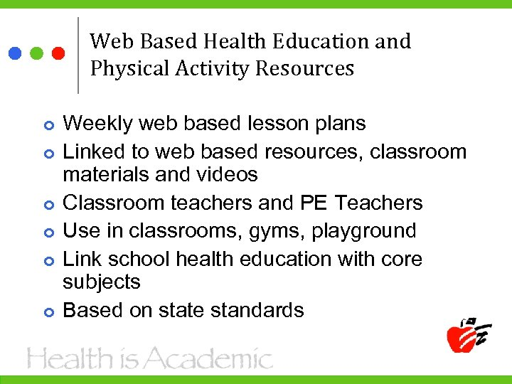 Web Based Health Education and Physical Activity Resources Weekly web based lesson plans Linked