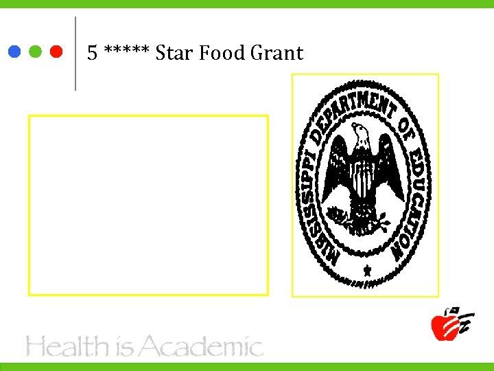 5 ***** Star Food Grant