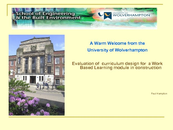 A Warm Welcome from the University of Wolverhampton Evaluation of curriculum design for a