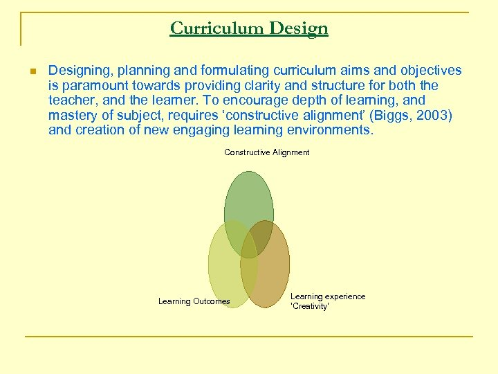 Curriculum Design n Designing, planning and formulating curriculum aims and objectives is paramount towards