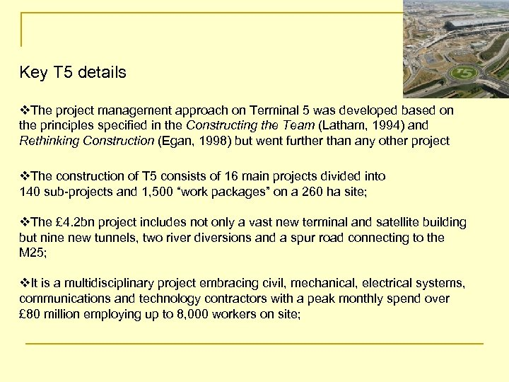 T 5 Key T 5 details v. The project management approach on Terminal 5