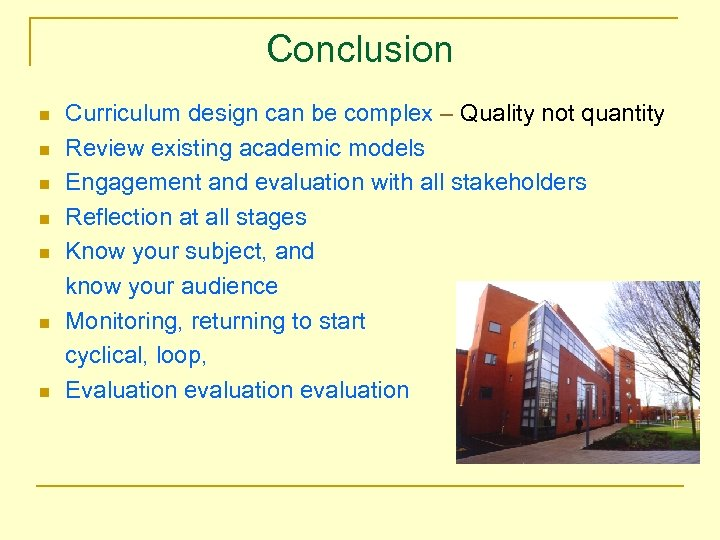 Conclusion n n n Curriculum design can be complex – Quality not quantity Review
