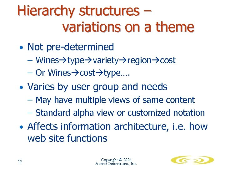 Hierarchy structures – variations on a theme • Not pre-determined – Wines type variety