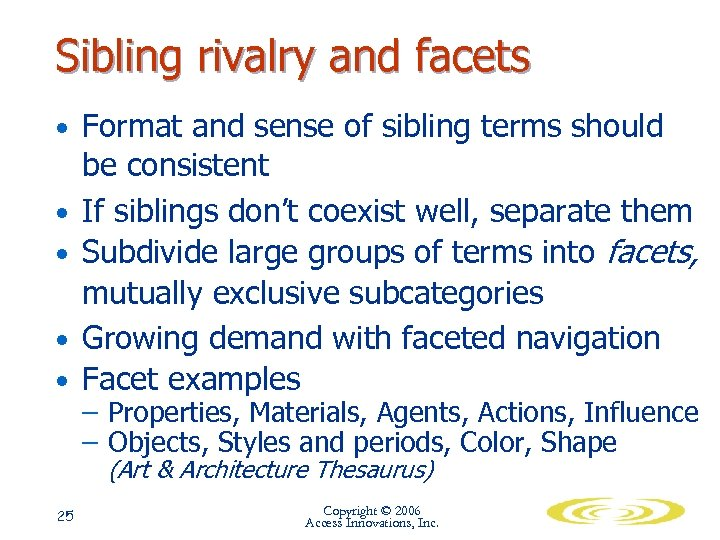 Sibling rivalry and facets • Format and sense of sibling terms should • •