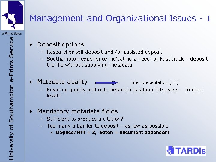 Management and Organizational Issues - 1 • Deposit options – Researcher self deposit and