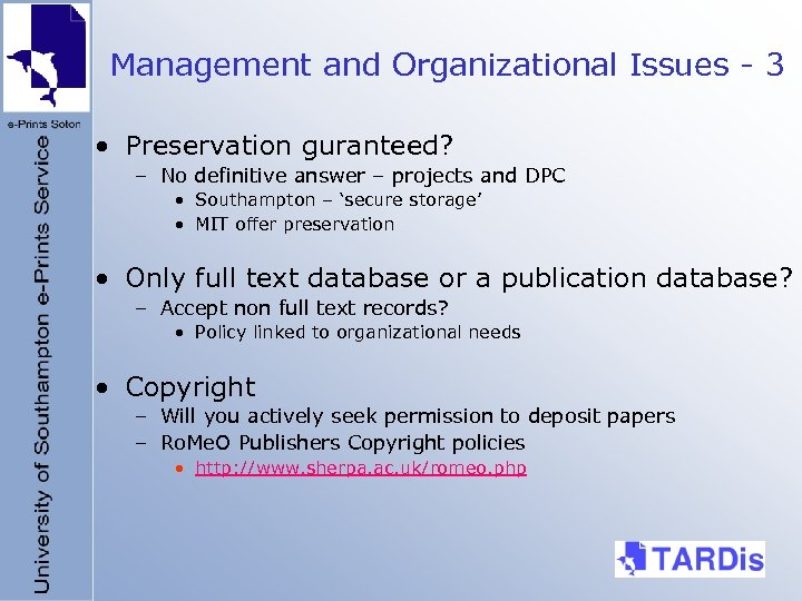 Management and Organizational Issues - 3 • Preservation guranteed? – No definitive answer –
