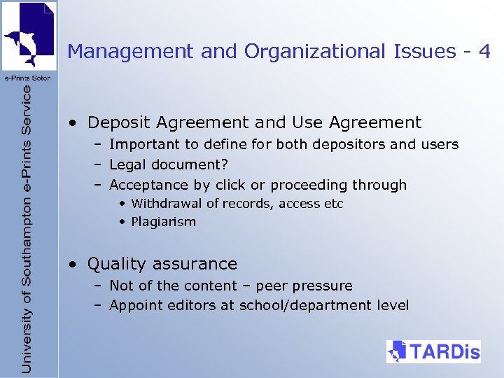 Management and Organizational Issues - 4 • Deposit Agreement and Use Agreement – Important