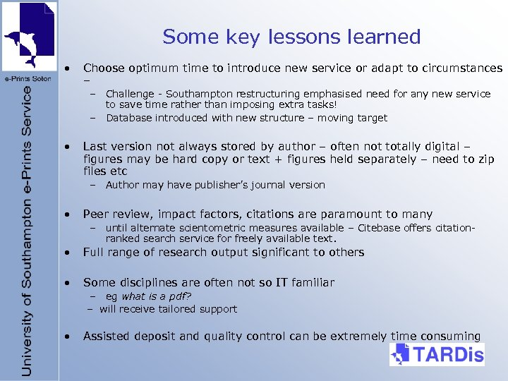 Some key lessons learned • Choose optimum time to introduce new service or adapt