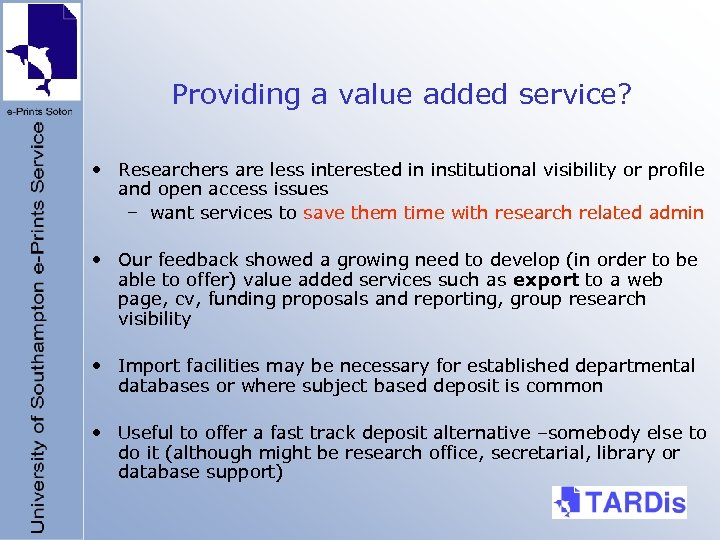 Providing a value added service? • Researchers are less interested in institutional visibility or