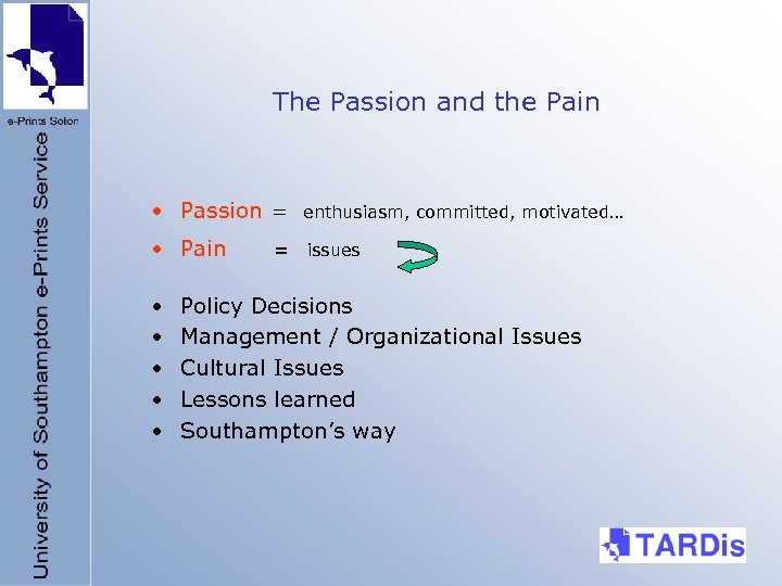 The Passion and the Pain • Passion = enthusiasm, committed, motivated… • Pain issues