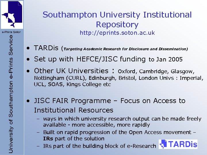 Southampton University Institutional Repository http: //eprints. soton. ac. uk • TARDis (Targeting Academic Research