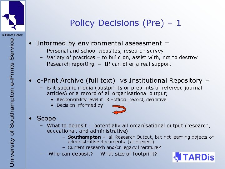 Policy Decisions (Pre) – 1 • Informed by environmental assessment – – Personal and