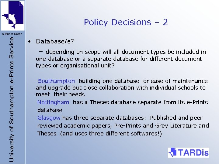 Policy Decisions – 2 • Database/s? – depending on scope will all document types