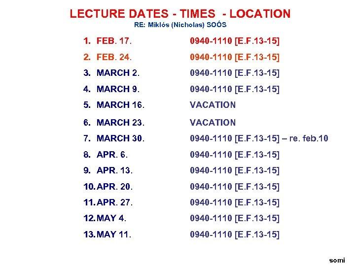 LECTURE DATES - TIMES - LOCATION RE: Miklós (Nicholas) SOÓS 1. FEB. 17. 0940