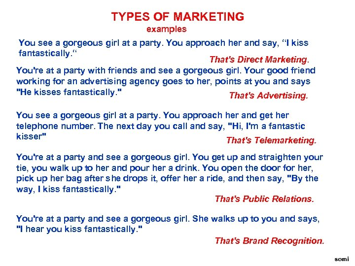 TYPES OF MARKETING examples You see a gorgeous girl at a party. You approach
