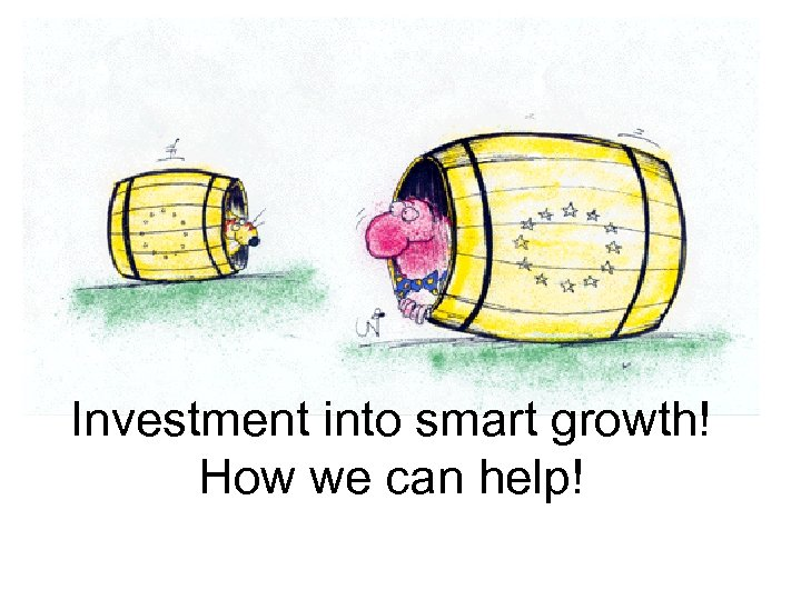 Investment into smart growth! How we can help!