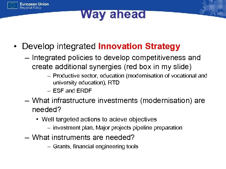 Way ahead • Develop integrated Innovation Strategy – Integrated policies to develop competitiveness and