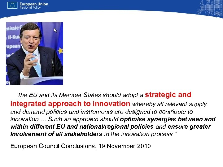 """Europe 2020 """"…the EU and its Member States should adopt a strategic and integrated"""