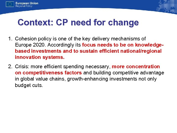 Context: CP need for change 1. Cohesion policy is one of the key delivery