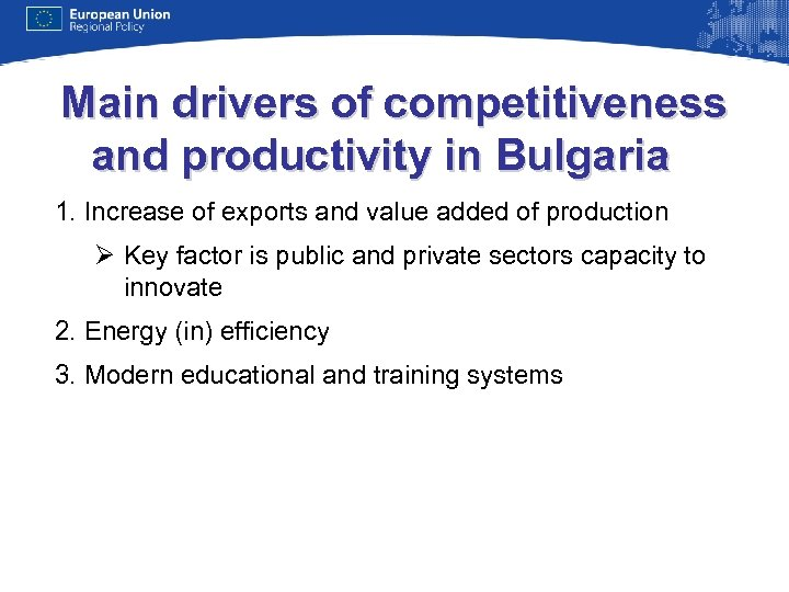 Main drivers of competitiveness and productivity in Bulgaria 1. Increase of exports and value