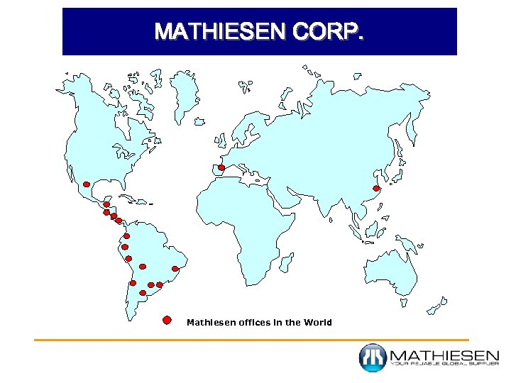 MATHIESEN CORP. Mathiesen offices in the World