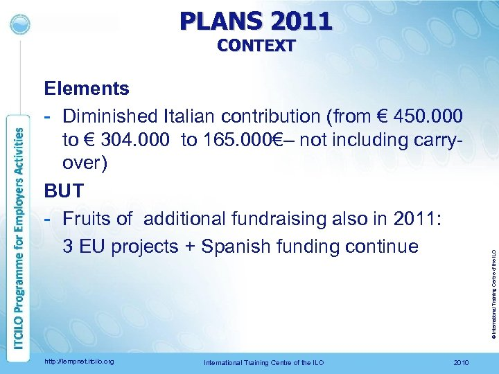 PLANS 2011 Elements - Diminished Italian contribution (from € 450. 000 to € 304.