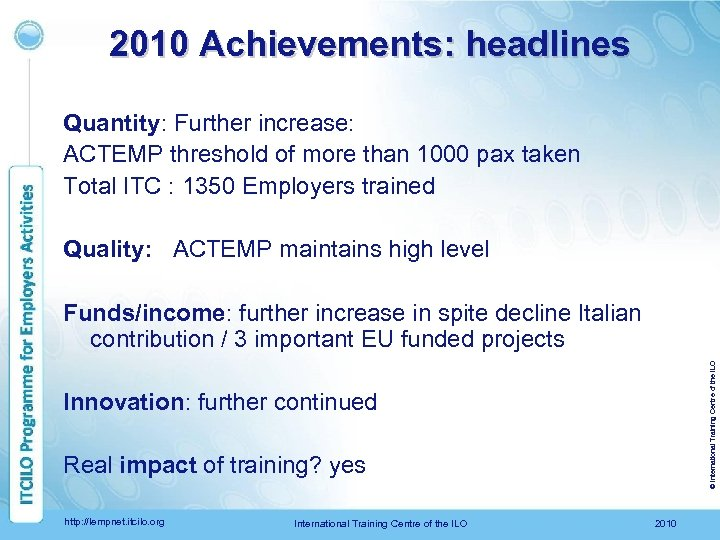 2010 Achievements: headlines Quantity: Further increase: ACTEMP threshold of more than 1000 pax taken