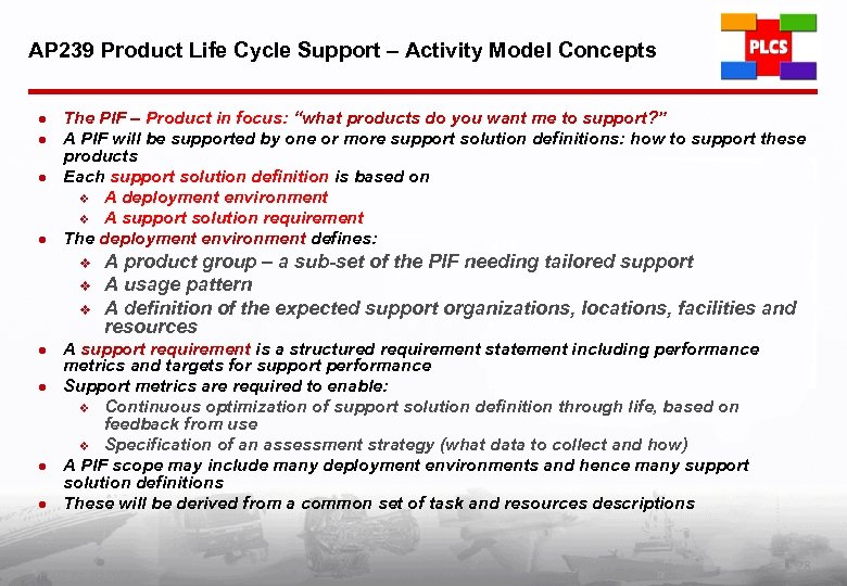 AP 239 Product Life Cycle Support – Activity Model Concepts l l The PIF