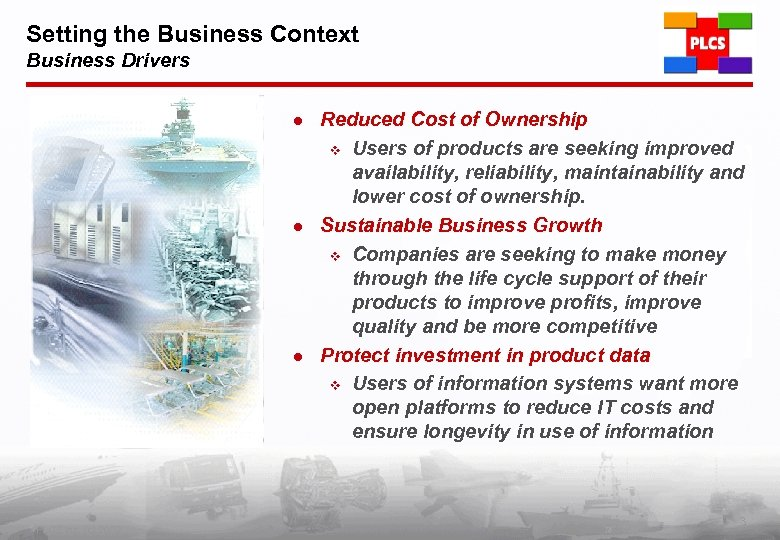 Setting the Business Context Business Drivers l l l PLCS Inc. (c) 2002 Reduced