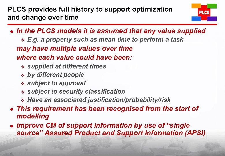 PLCS provides full history to support optimization and change over time l In the