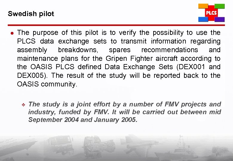 Swedish pilot l The purpose of this pilot is to verify the possibility to