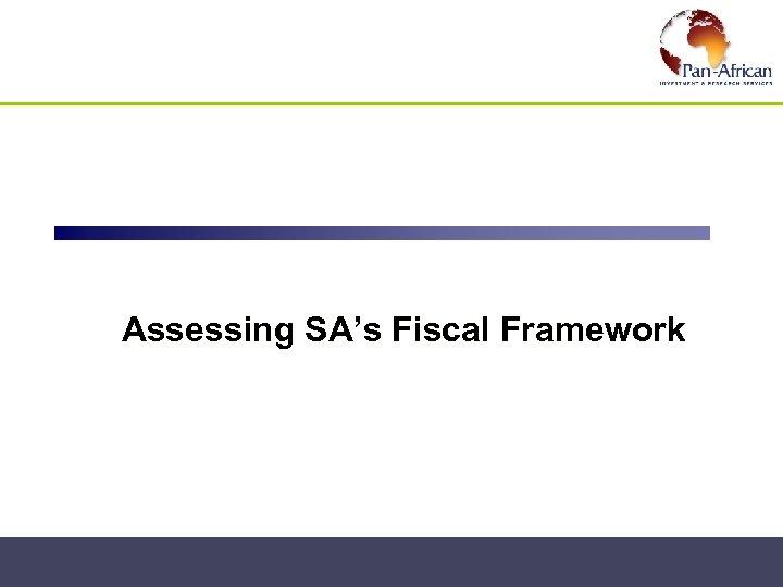 Fiscal Framework Assessing SA's