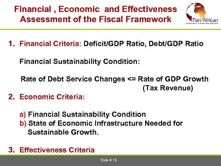 Financial , Economic and Effectiveness Assessment of the Fiscal Framework 1. Financial Criteria: