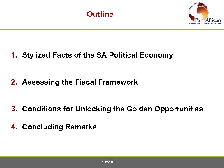 Outline 1. Stylized Facts of the SA Political Economy 2. Assessing the Fiscal