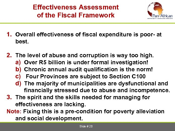 Effectiveness Assessment of the Fiscal Framework 1. Overall effectiveness of fiscal expenditure is
