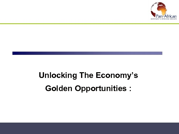 The Economy's Unlocking Golden Opportunities :