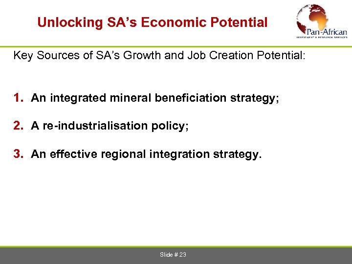 Unlocking SA's Economic Potential Key Sources of SA's Growth and Job Creation Potential: