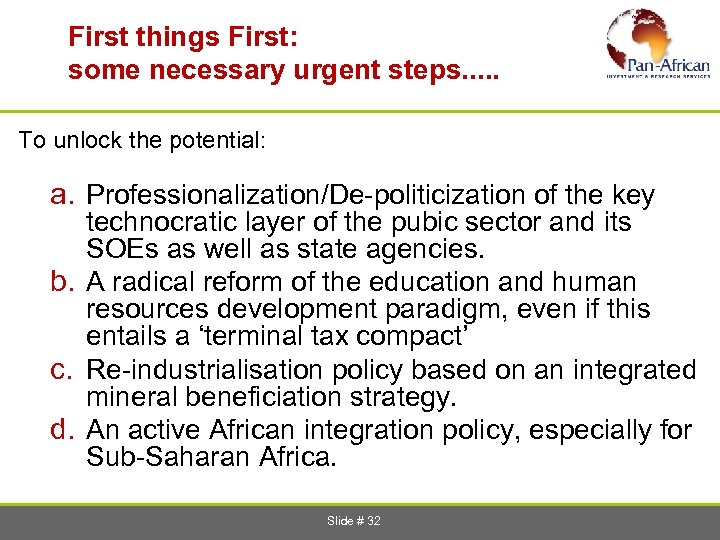First things First: some necessary urgent steps. . . To unlock the potential: