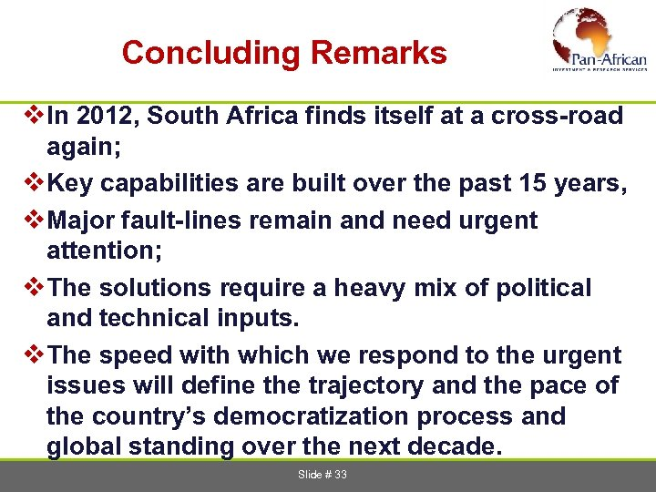 Concluding Remarks v. In 2012, South Africa finds itself at a cross-road again;