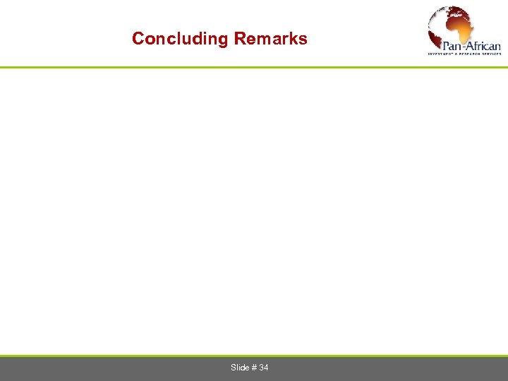 Concluding Remarks Slide # 34