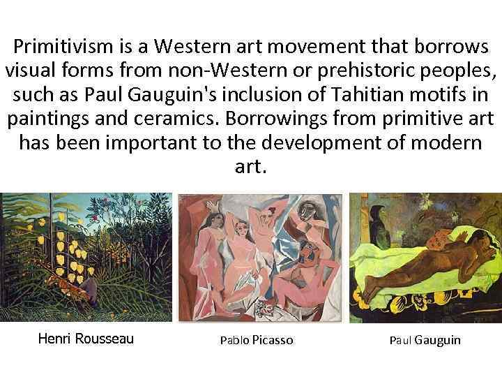 Primitivism Is A Western Art Movement That Borrows