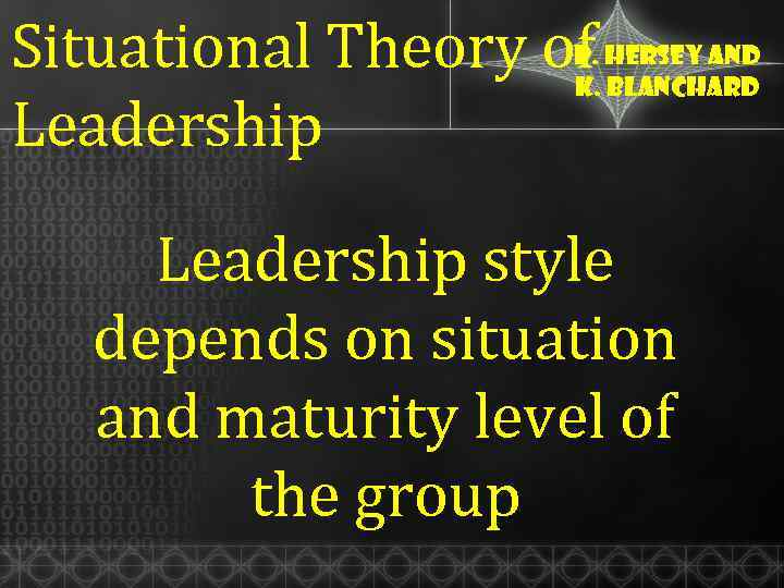 effectiveness of leaders depends on how their leadership style interrelates with situation in which  Situational leadership theory is a progressive leadership framework this article gives a brief this model states that in the modern world, a leader cannot just rely on one management style to fit all situations mangers and leaders must be flexible in their leadership styles , in order to get the.