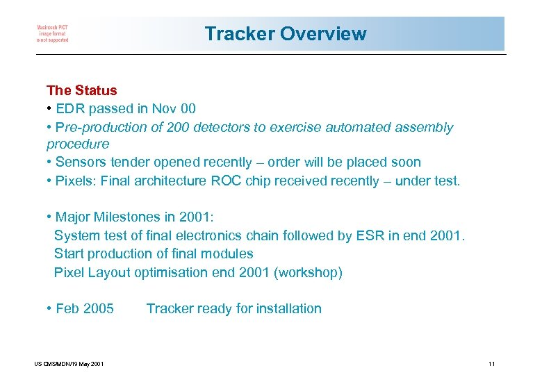 Tracker Overview The Status • EDR passed in Nov 00 • Pre-production of 200