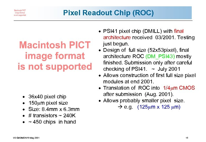 Pixel Readout Chip (ROC) · · · 36 x 40 pixel chip 150 mm