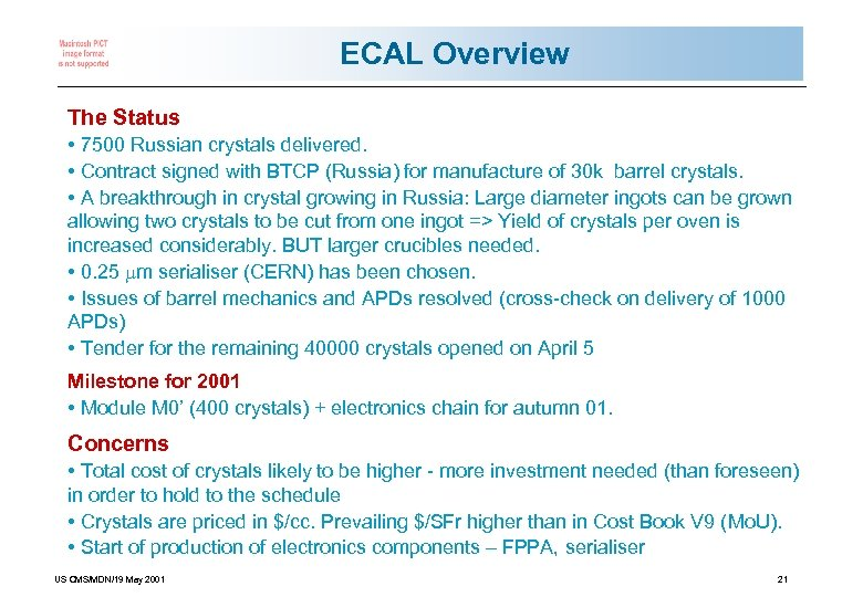 ECAL Overview The Status • 7500 Russian crystals delivered. • Contract signed with BTCP