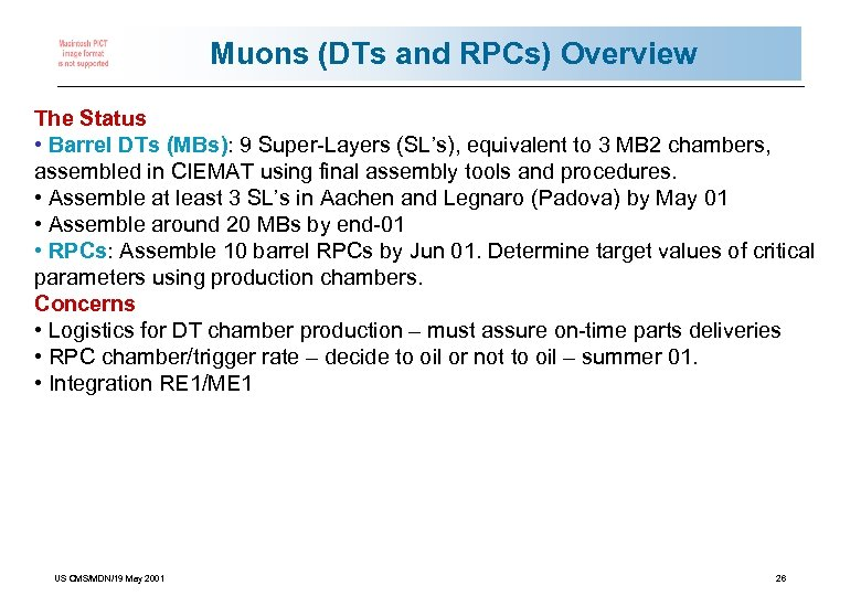 Muons (DTs and RPCs) Overview The Status • Barrel DTs (MBs): 9 Super-Layers (SL's),