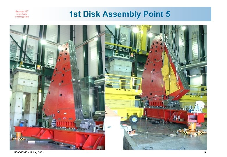 1 st Disk Assembly Point 5 US CMS/MDN/19 May 2001 8