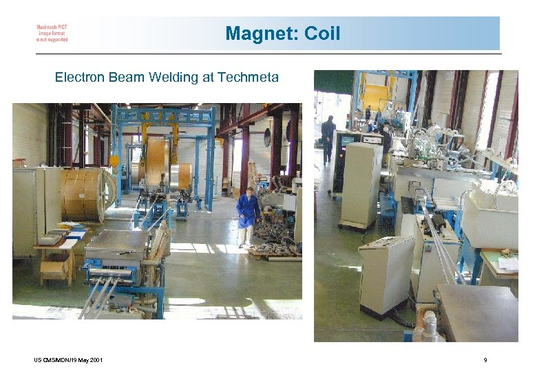 Magnet: Coil Electron Beam Welding at Techmeta US CMS/MDN/19 May 2001 9